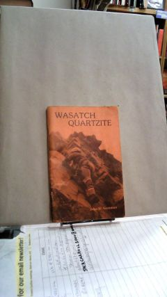 Wasatch Quartzite: A Guide to Quartzite Climbing in the Wasatch Mountains Near Salt Lake City,...