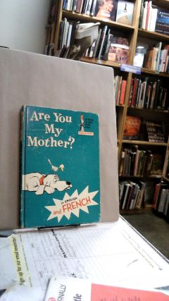 Are You My Mother? / Es Tu Ma Maman? (in English and French). P. D. EASTMAN, Jean VALLIER