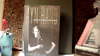Ayn Rand & the World She Made. Anne Conover HELLER