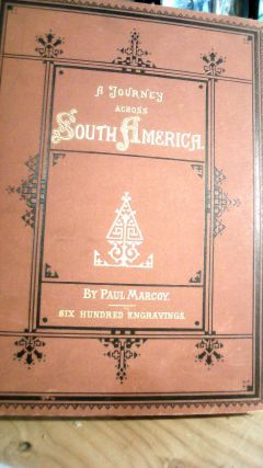 A Journey Across South America From the Pacific Ocean to the Atlantic Ocean Vol. 1-4. Four volume...