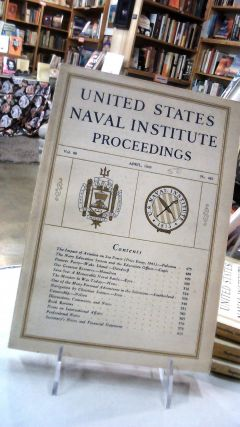 UNITED STATES NAVAL INSTITUTE PROCEEDINGS: Volume 69 April, 1943. No. 482: For the Advancement of...