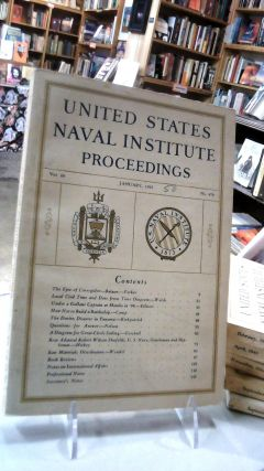UNITED STATES NAVAL INSTITUTE PROCEEDINGS: Volume 69 January, 1943. No. 479: For the Advancement...