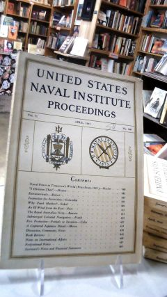 UNITED STATES NAVAL INSTITUTE PROCEEDINGS: Volume 71 April, 1945. No. 506: For the Advancement of...
