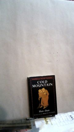 Han-Shan Cold Mountain: 101 Chinese Poems Second Edition, Revised. HAN-SHAN, Burton WATSON, author