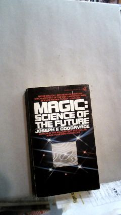 Magic: Science of the Future. Joseph F. GOODAVAGE