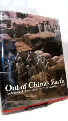 OUT OF CHINA'S EARTH: Archaeological Discoveries in the People's Republic of China