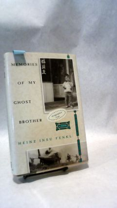 MEMORIES OF MY GHOST BROTHER. Heinz Insu FENKL.