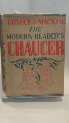 THE MODERN READER'S CHAUCER. THE COMPLETE POETICAL WORKS OF GEOFFREY CHAUCER: Now First Put...