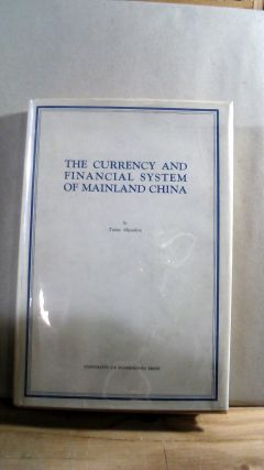 The Currency and Financial System of Mainland China. Tadao MIYASHITA