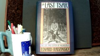 THE LAST TSAR: The Life and Death of Nicolas II. Edvard. Translated from RADZINSKY, Marian Schwartz