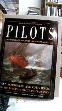 Pilots, The World of Pilotage Under Sail and Oar Volume 2: Schooners and Open Boats of the...