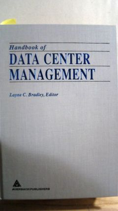 Handbook of Data Center Management. Layne C. BRADLEY