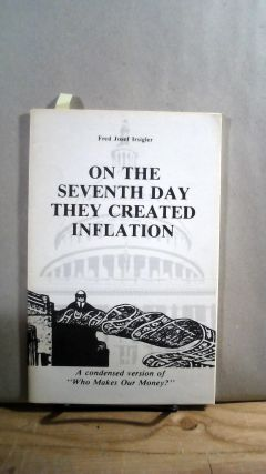 On the Seventh Day They Created Inflation. Fred Josef IRSIGLER