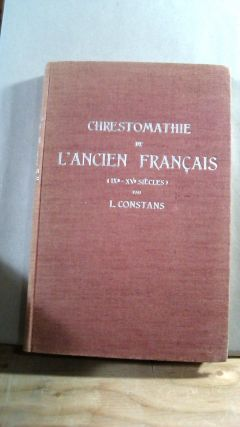 CHRESTOMATHIE DE L'ANCIEN FRANCAIS (IXe - XVe SIECLES).; French, LIT, LITERATURE, anthologie....