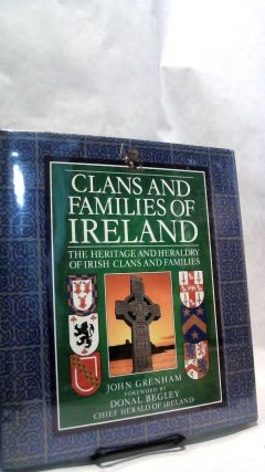 CLANS AND FAMILIES OF IRELAND: The Heritage and Heraldry of