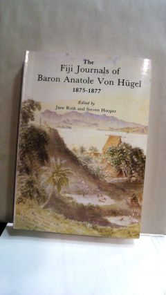 The Fiji Journals of Baron Anatole Von Hugel, 1875-1877