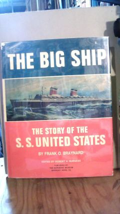 THE BIG SHIP : The Story of the S. S. United States