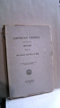 American Vessels Captured By the British During the Revolution and War of 1812