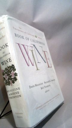 THE UNIVERSITY OF CALIFORNIA / SOTHEBY BOOK OF CALIFORNIA WINE. Doris MUSCATINE