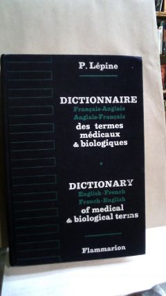 Medical Dictionary, English to French and French to English: Dictionnaire des Termes Medicaux,...