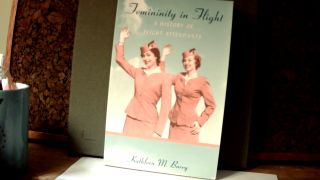 FEMININITY IN FLIGHT: A History of Flight Attendants. Kathleen BARRY, M