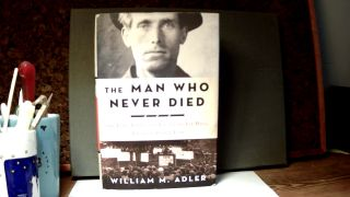 THE MAN WHO NEVER DIED: The Life, Times, and Legacy of Joe Hill, American Labor Icon. WILLIAM...