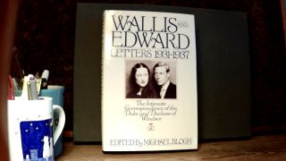 WALLIS AND EDWARD LETTERS 1931-1937: The Intimate Correspondence of the Duke and Duchess of...