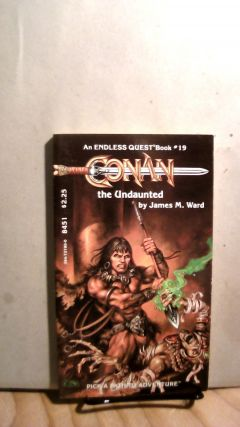 Conan the Undaunted. Endless Quest Book #19. James M. WARD