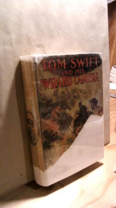 Tom Swift and His Wizard Camera or Thrilling Adventures While Taking Moving Pictures. Victor...