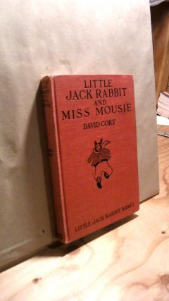 Little Jack Rabbit and Miss Mousie. David CORY