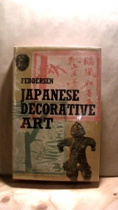 Japanese Decorative Art: A Handbook for Collectors and Commoisseurs. Martin FEDDERSEN, Katherine...