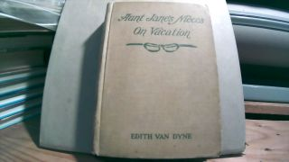 Aunt Jane's Neices On Vacation. Edith VAN DYNE