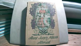 Aunt Jane's Neices Abroad. Edith VAN DYNE