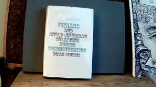 FENIANS AND ANGLO-AMERICAN RELATIONS DURING RECONSTRUCTION. Brian JENKINS