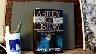 A STUDY OF HISTORY: Abridgment of Volumes VII-X. Arnold J. TOYNBEE