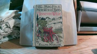 The Big Five Motorcycle Boys In Tennessee Wilds Or The Secret Of Walnut Ridge. Ralph MARLOW