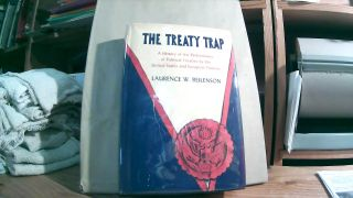The Treaty Trap: A History Of The Performance Of Political Treaties By The United States And...