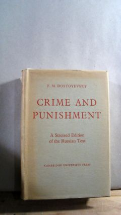 Crime and Punishment: A Stressed Edition of the Russian Text. F. M. DOSTOYEVSKY