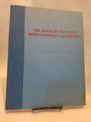 THE BOOK OF THE SIXTH WORLD FANTASY CONVENTION 1980.; SciFi. Jack VANCE