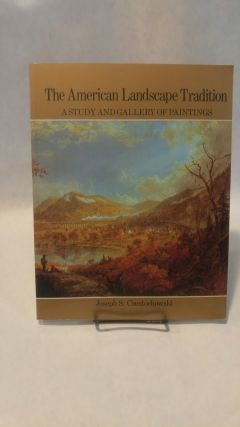THE AMERICAN LANDSCAPE TRADITION: A Study and Gallery of Paintings.; Arts. Joseph S. CZESTOCHOWSKI.