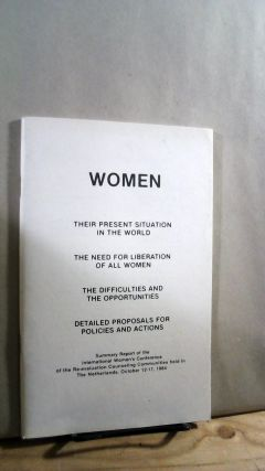 Women: Their Present Situation in the World, The Need for Liberation of All Women, The...