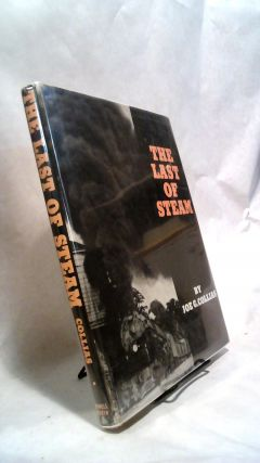 THE LAST OF STEAM. Joe G. COLLIAS