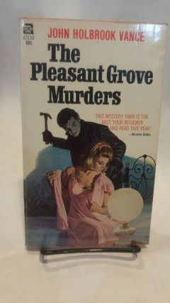 THE PLEASANT GROVE MURDERS. Jack Holbrook VANCE