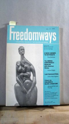 FREEDOMWAYS: A Quarterly Review of the Freedom Movement. Vol. 13; Number 2. (Second Quarter)....