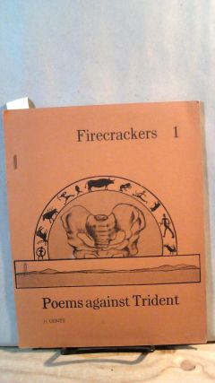 FIRECRACKERS 1: Poems against Trident. Michael DALEY
