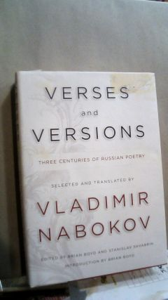 Verses and Versions: Three Centuries of Russian Poetry. Vladimir NABOKOV, selected and