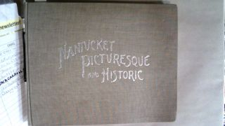 Nantucket: Picturesque and Historic. Henry S. WYER