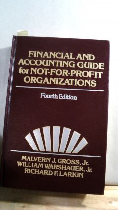 FINANCIAL AND ACCOUNTING GUIDE FOR NOT-FOR-PROFIT ORGANIZATIONS. Malvern J. GROSS, Wm. Warshauer...
