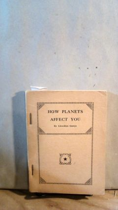 Hhow Planets Affect You: Philosophy of Planetary Vibrations.; New Age, Pamphlets. Llewellyn GEORGE