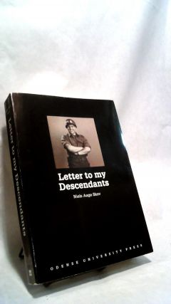 LETTER TO MY DESCENDANTS. Niels Aage SKOV